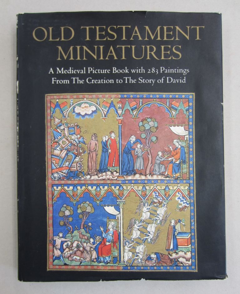 Old Testament Miniatures; A Medieval Picture Book with 283 Paintings From the Creatioin to the Story of David. Sydney C. Cockerell.