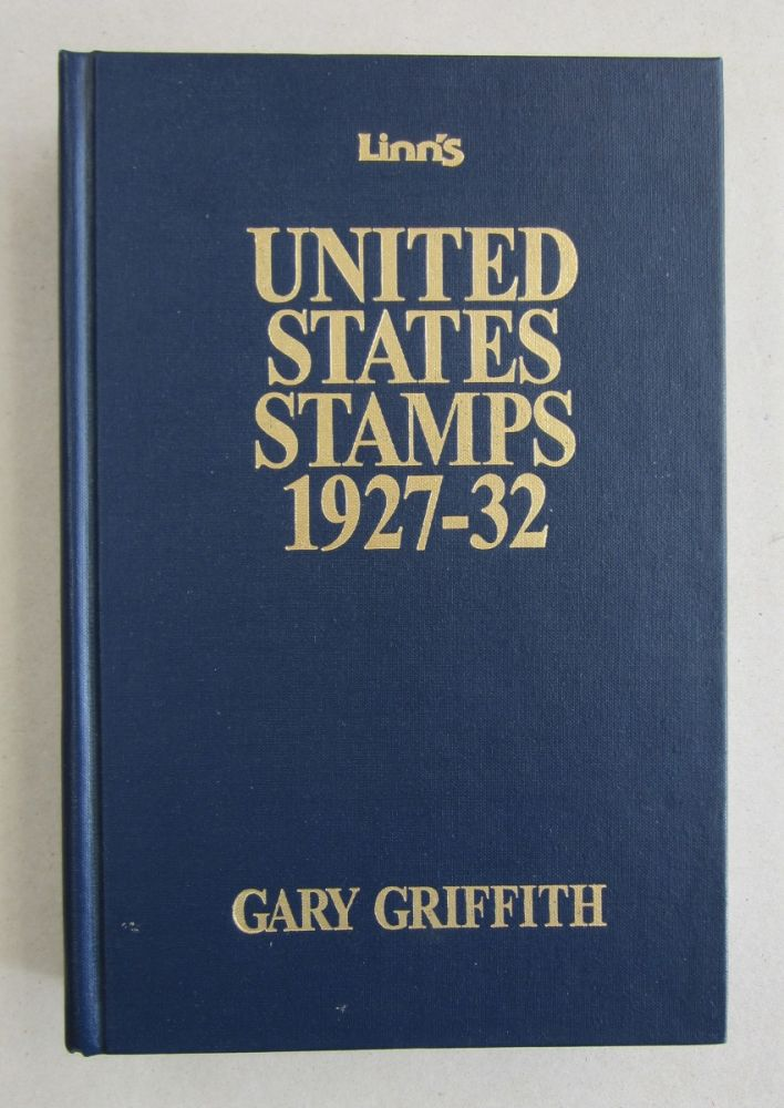 Linn's United States Stamps 1927-32. Gary Griffith.