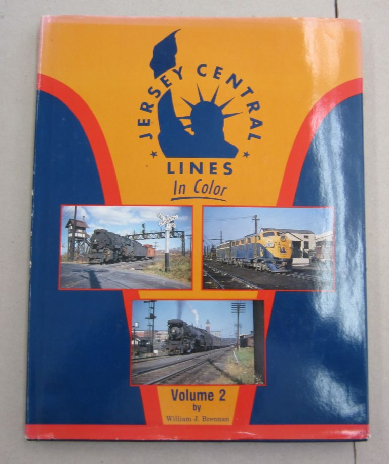 Jersey Central Lines in Color Volume 2. William J. Brennan.