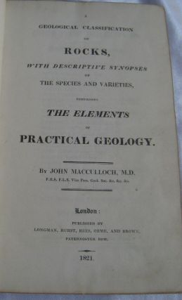 A Geological Classification of Rocks; With Descriptive Synopsis of the Species and Varieties, Comprising the Elements of Practical Geology.