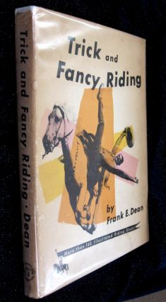 Trick and Fancy Riding. Frank E. Dean.