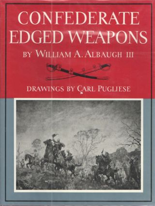 Confederate Edged Weapons. William Albaugh