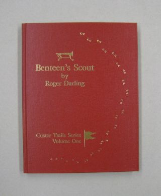 Custer Trails Series Volume One- --Benteen's Scout-to-the-Left - the Route from teh divide to the...