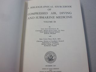 A Bibliographical Sourcebook of Compressed Air, Diving and Submarine Medicine Volume III.