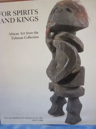 For Spirits and Kings: African Art from the Paul and Ruth Tishman Collection