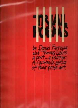 Trial Poems; a poet, a painter -- A facsimile edition of their prison art. Daniel Berrigan, Thomas Lewis.