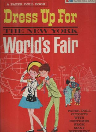 Peter and Wendy Dress Up For The New York World's Fair; A Paper Doll Book
