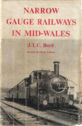 Narrow Gauge Railways in Mid-Wales. J I. C. Boyd.
