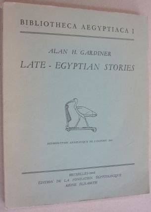 Bibliotheca Aegyptiaca I - Late Egyptian Stories. Alan H. Gardiner