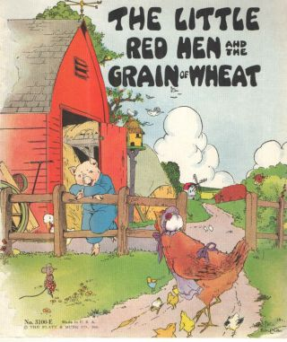 The Little Red Hen and the Grain of Wheat.