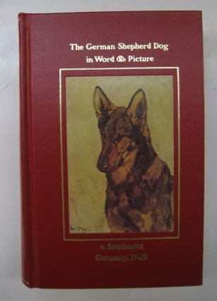 The German Shepherd Dog in Word and Picture. v Stephanitz