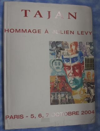 Hommage A Julien Levy Paris - 5,6,7 Octobre 2004; Tribute to Julien Levy Works from the Julian &...