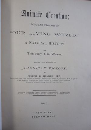 """Animate Creation; Popular Edition of """"Our Living World"""", A Natural History."""