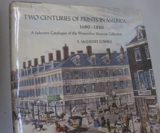 Two Centuries of Prints in America, 1680-1880 A Selective Catalogue of the Winterthur Museum...