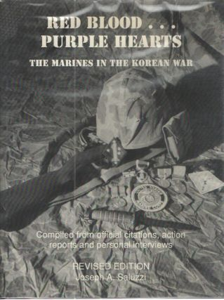 Red Blood...Purple Hearts The Marines in the Korean War; Compiled from official citations,action...