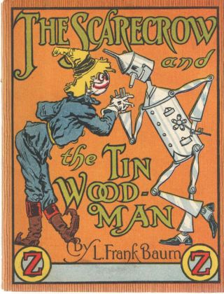 The Scarecrow and the Tin Woodman. L. Frank Baum.