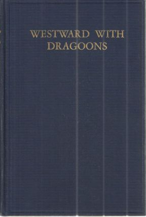 Westward With Dragoons; The Journal of William Clark On His Expedition to Establish Fort Osage,...
