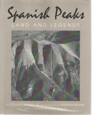 Spanish Peaks; Land and Legends. Jr. Beasley Conger