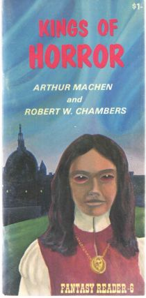 Kings of Horror. Arthur MAchen, Robert W. Chambers