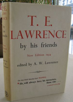 T.E. Lawrence by his friends. A W. Lawrence