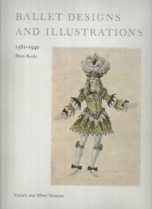Ballet Designs and Illustrations; 1581 - 1940. Brian Reade