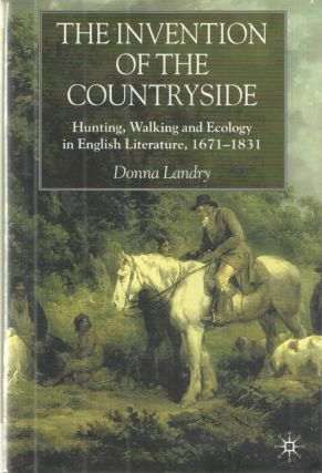 THE INVENTION OF THE COUNTRYSIDE: HUNTING WALKING AND ECOLOGY IN ENGLISH LITERAT. DONNA LANDRY