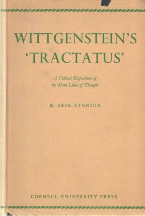 Wittgenstein's 'Tractatus'; A Critical Exposition of the Main Lines ofr Thought. Erik Stenius