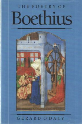 The Poetry of Boethius. Gerard J. P. O'Daly