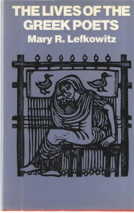 Lives of the Greek Poets. Mary R. Lefkowitz