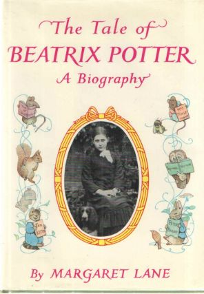 The Tale of Beatrix Potter; A Biography. Margaret Lane