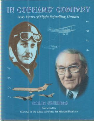 In Cobhams' Company - Sixty Years Of Flight Refuelling Limited. Cruddas. Colin.