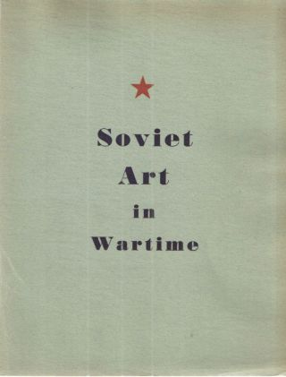 Soviet Art in Wartime; Informational Bulletin Special Supplement
