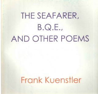 The Seafarer, B.q.e., and Other Poems. Frank Kuenstler