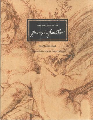 Drawings of Francois Boucher. Alastair Laing.
