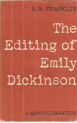 The Editing of Emily Dickinson A Reconsideration. R W. Franklin