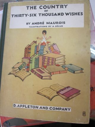 The Country of Thirty-Six Thousand Wishes. Andre Maurois.