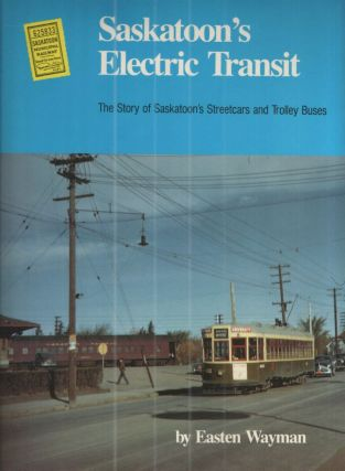 Saskatoon's Electric Transit. EASTEN WAYMAN