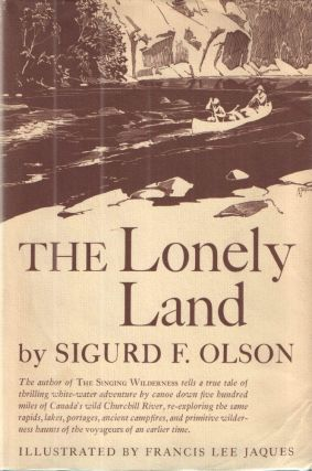 The Lonely Land. Sigurd Olson