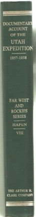 Utah Expedition, 1857-1858 A Documentary Account (Far West and the Rockies Historical Series,...
