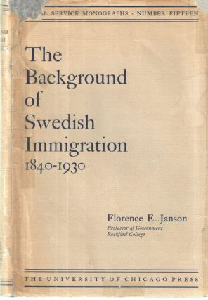 The Background of Swedish Immigration 1840-1930. Florence Edith Janson.