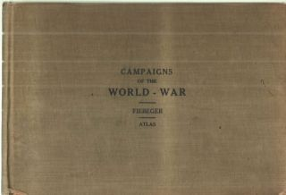 Campaigns of the World War; Atlas. Fiebeger