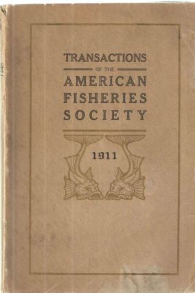 Transactions of the American Fisheries Society at its Forty-First Annual Meeting; October 3,4,and...