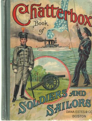 The Chatterbox Book of Soldiers and Sailors. Anna Robinson.