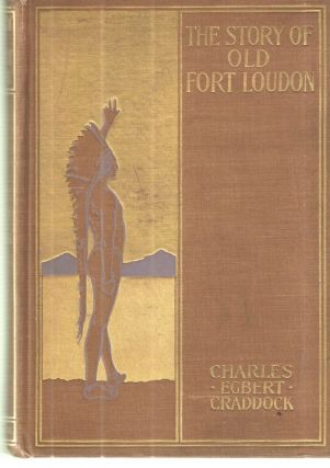 The Story of Old Fort Loudon. Charles Egbert Craddock