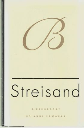 STREISAND: A Biography. ANNE EDWARDS