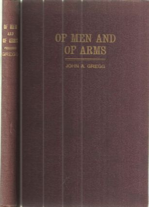 Of Men and of Arms; Chronological Travel Record of Bishop John A. Gregg with Messages of Cheer...