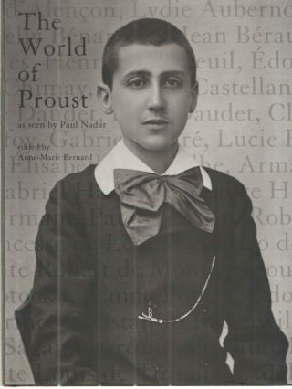 The World of Proust, as seen by Paul Nadar. Anne-Marie Bernard