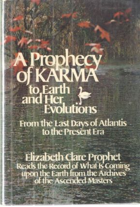 A Prophecy of Karma to Earth and Her Evolution. Elizabeth Clare Prophet