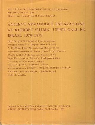 Ancient synagogue excavations at Khirbet Shema, Upper Galilee, Israel, 1970-1972 ([Meiron...