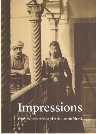 Impressions; from North Africa in Orientalist Drawings and Photographs Gifts from Gerard Levy and...